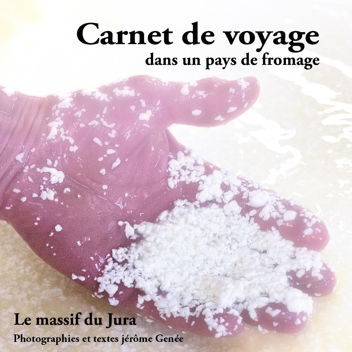 Carnet de voyage dans un pays de fromages, le massif du Jura